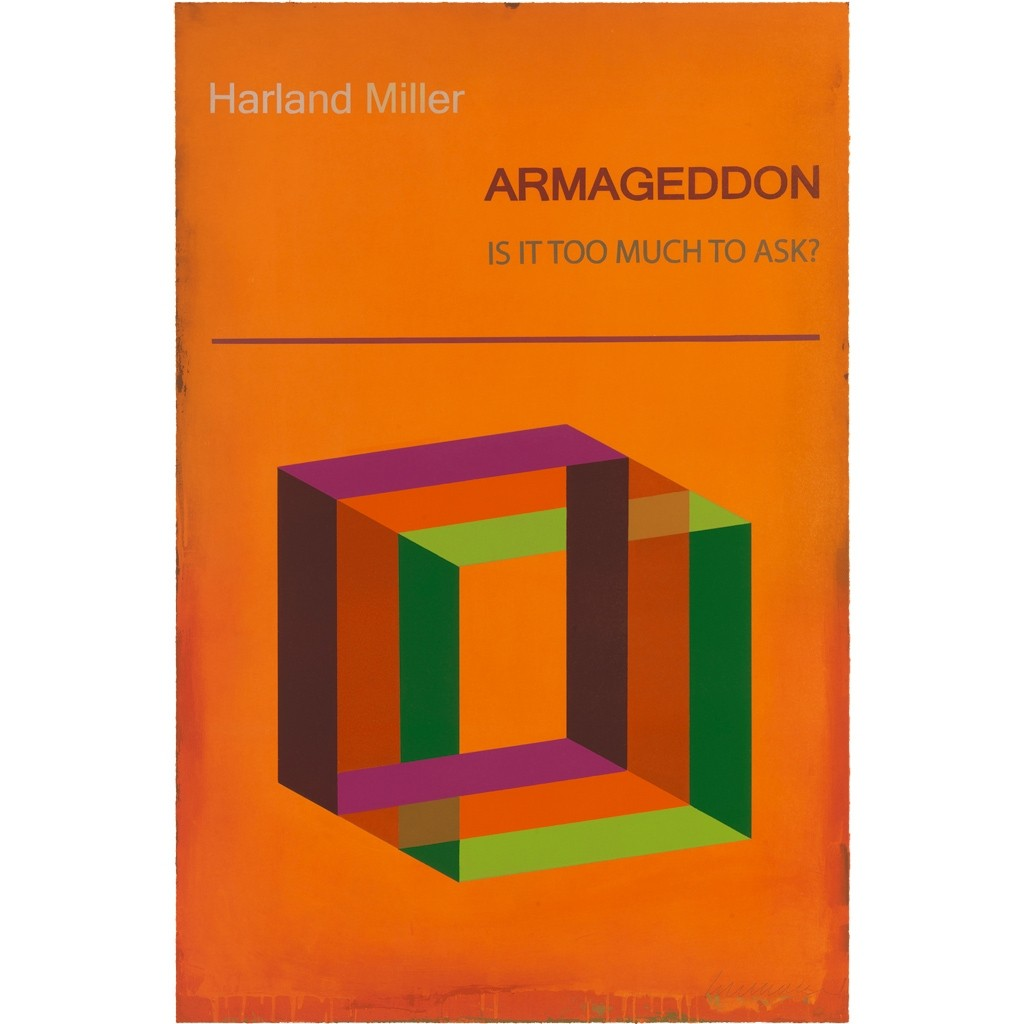 ARMAGEDDON: IS IT TOO MUCH TO ASK? - Harland Miller | Manifold Editions